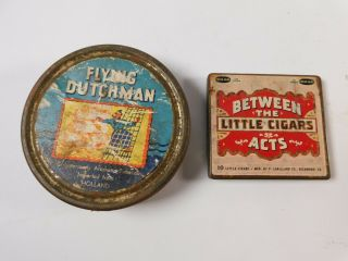 Vintage Flying Dutchman Tobacco Tin & Between The Acts Little Cigars Tin