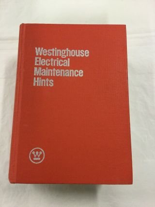 Westinghouse Electrical Maintenance Hints 1974 By Westinghouse